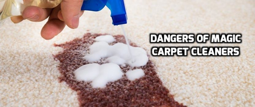 """The Dangers of """"Magic"""" Carpet Cleaners to Your Home's Carpeting"""