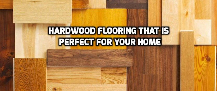 What Type Of Hardwood Flooring Is Best For Your Home C L Flooring