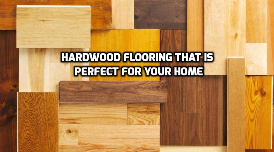 What Type of Hardwood Flooring is Best for Your Home?