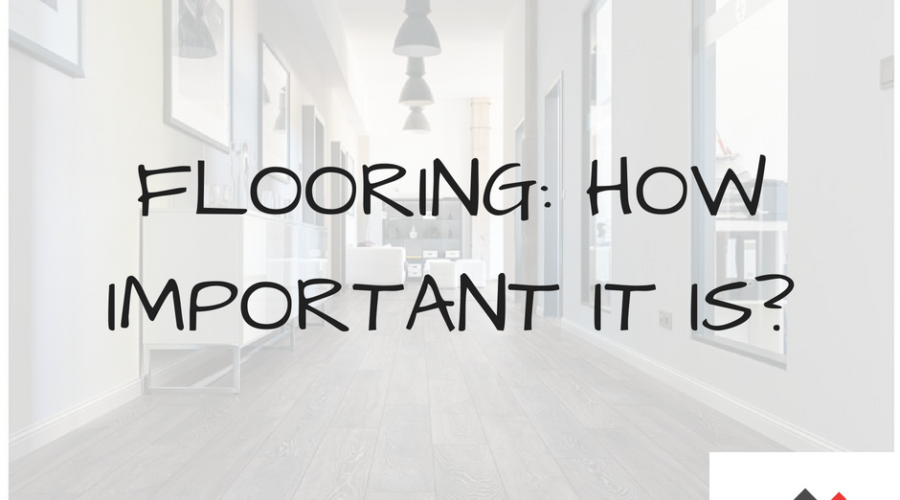Flooring: How Important Is It?