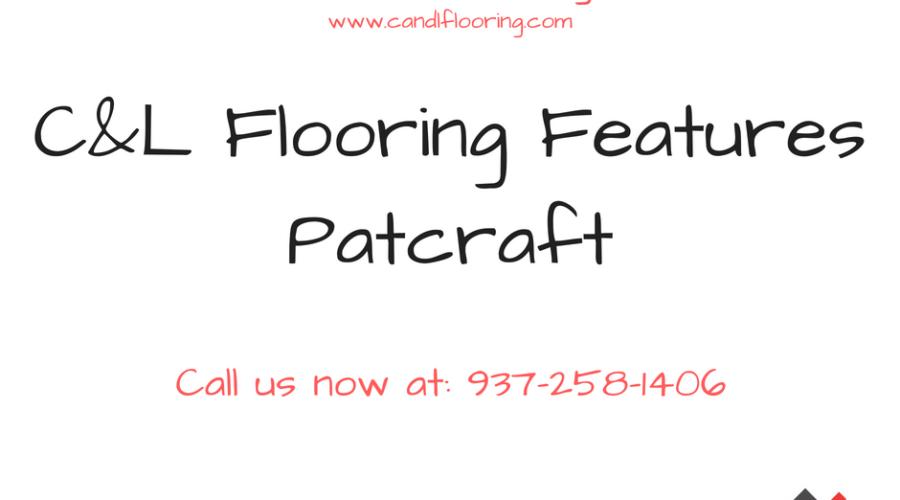 C&L FLooring Features Patcraft