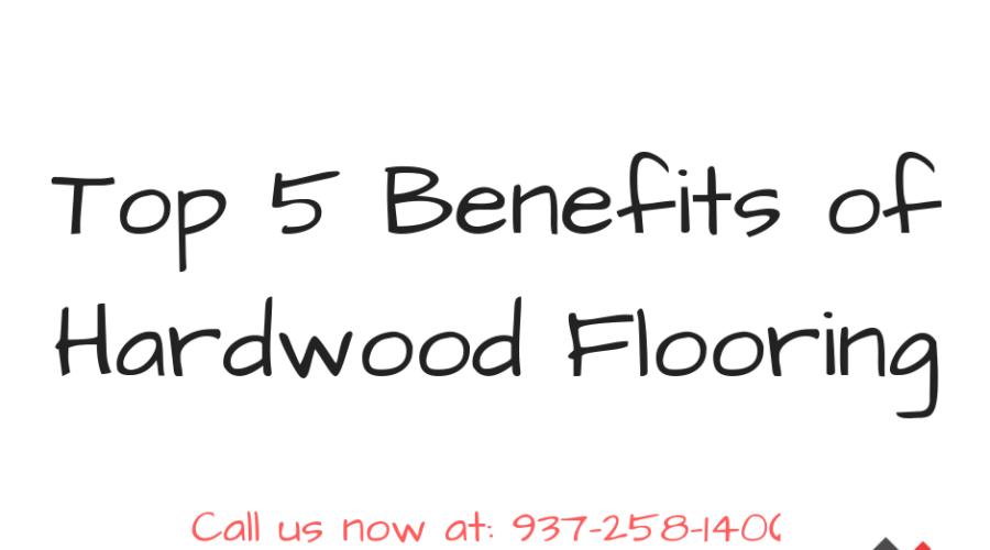 Top 5 Benefits of Hardwood Flooring